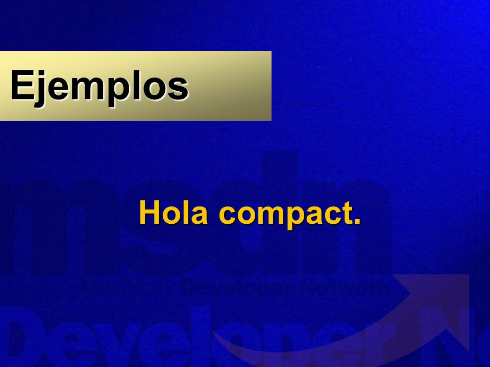 Hola compact. Ejemplos