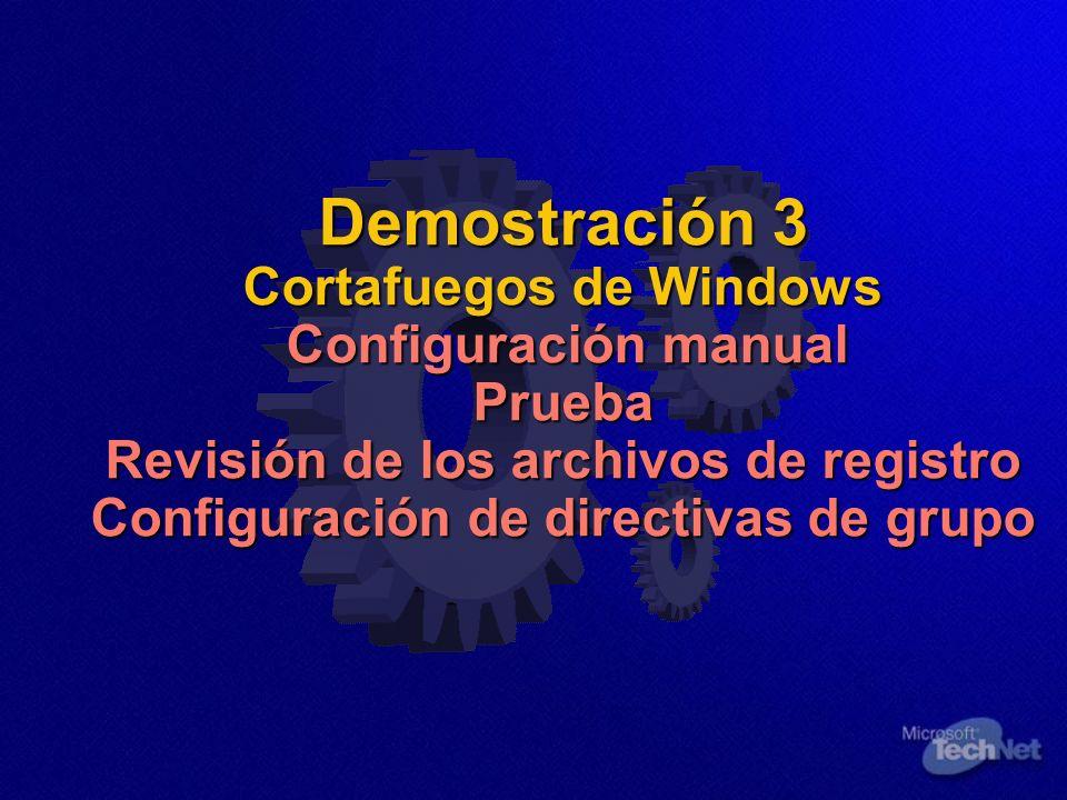 Demostración 3 Cortafuegos de Windows Configuración manual Prueba Revisión de los archivos de registro Configuración de directivas de grupo