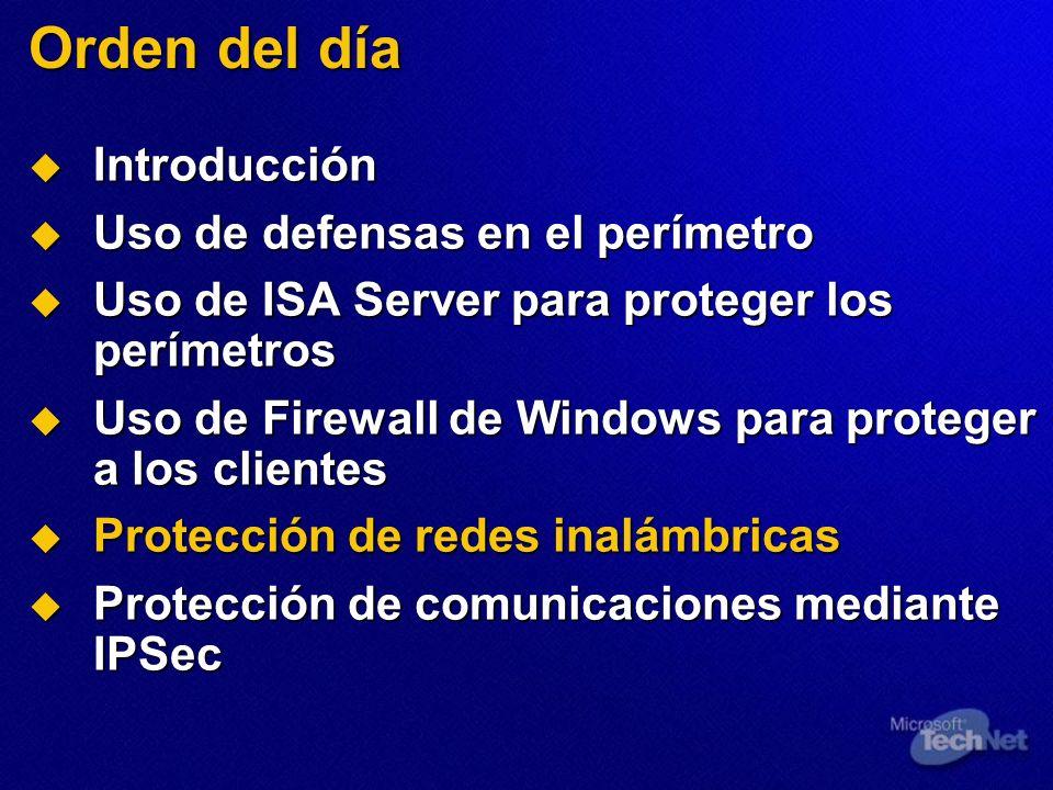 Orden del día Introducción Introducción Uso de defensas en el perímetro Uso de defensas en el perímetro Uso de ISA Server para proteger los perímetros