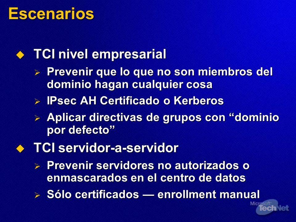 Escenarios TCI nivel empresarial TCI nivel empresarial Prevenir que lo que no son miembros del dominio hagan cualquier cosa Prevenir que lo que no son