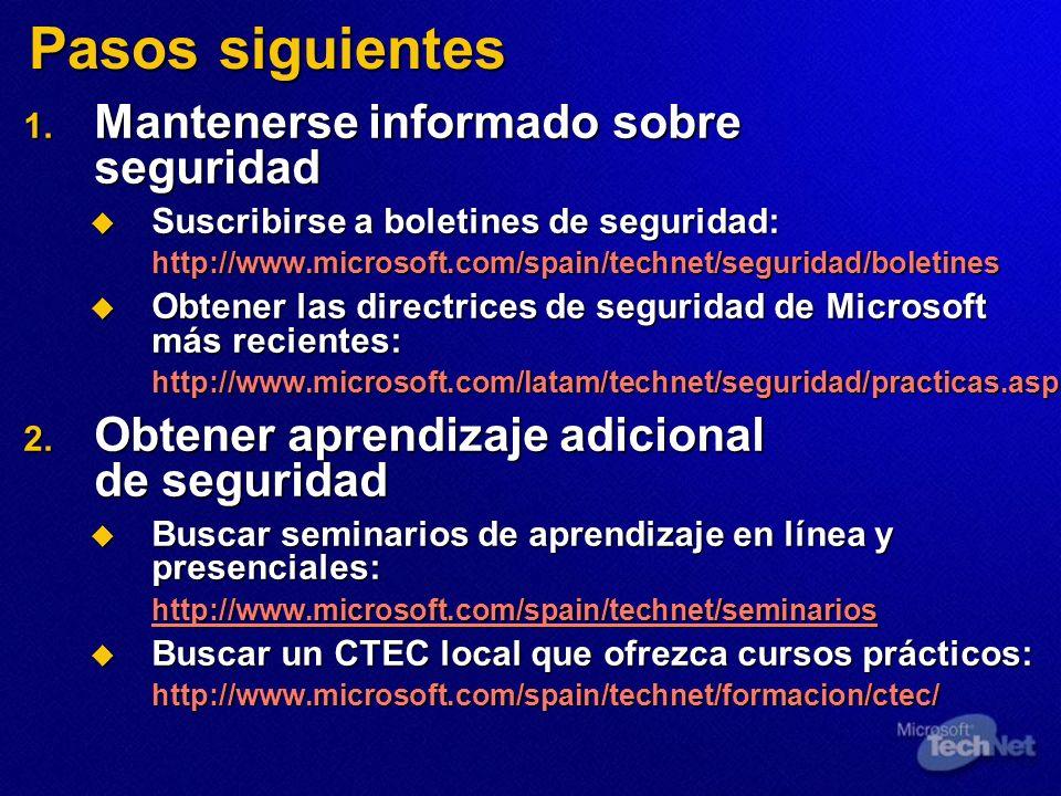 Pasos siguientes 1. Mantenerse informado sobre seguridad Suscribirse a boletines de seguridad: Suscribirse a boletines de seguridad:http://www.microso
