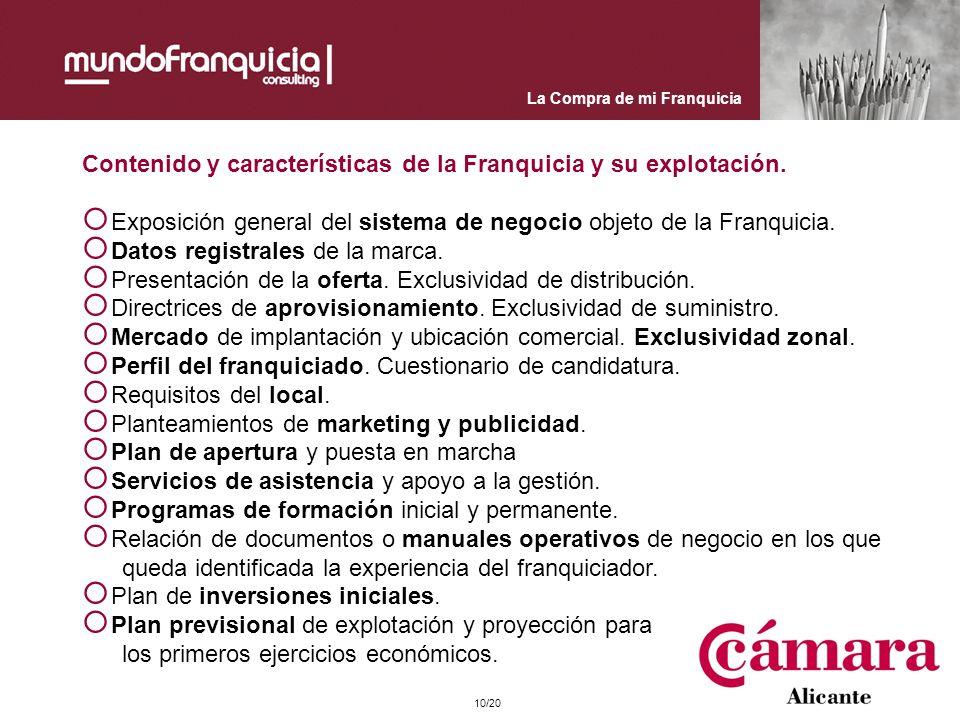 La Compra de mi Franquicia Contenido y características de la Franquicia y su explotación. Exposición general del sistema de negocio objeto de la Franq