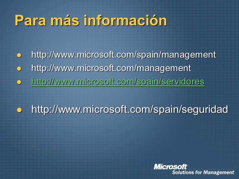 Para más información http://www.microsoft.com/spain/management http://www.microsoft.com/spain/management http://www.microsoft.com/management http://ww