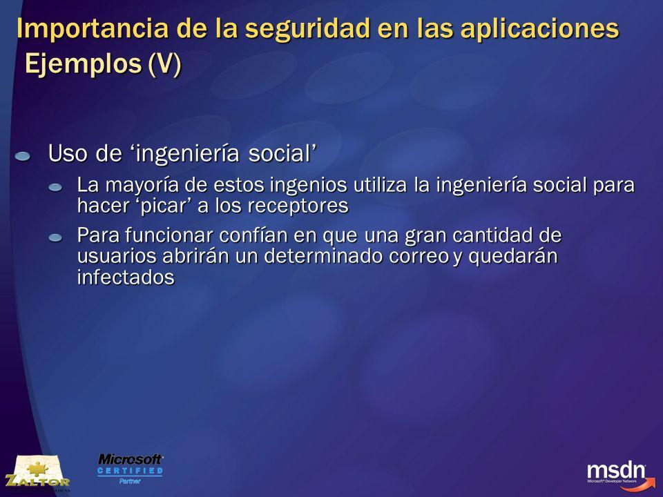 Importancia de la seguridad en las aplicaciones Ejemplos (V) Uso de ingeniería social La mayoría de estos ingenios utiliza la ingeniería social para h