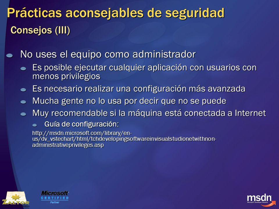 Prácticas aconsejables de seguridad Consejos (III) No uses el equipo como administrador Es posible ejecutar cualquier aplicación con usuarios con meno