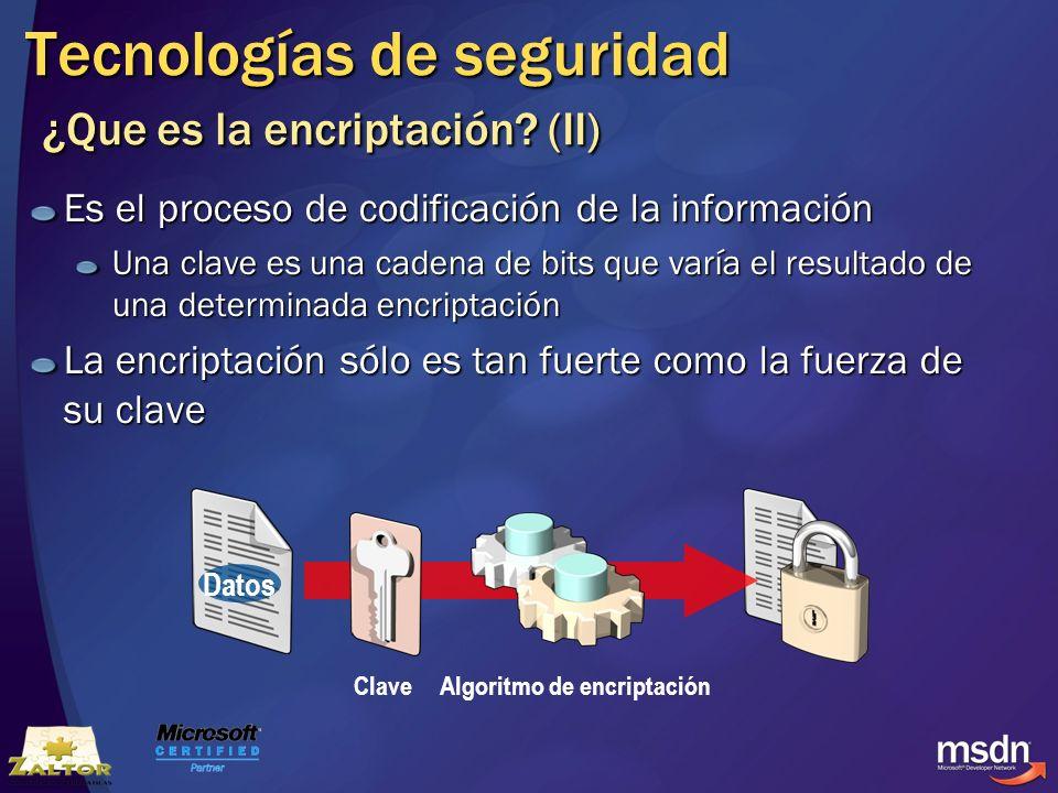 Tecnologías de seguridad ¿Que es la encriptación? (II) Es el proceso de codificación de la información Una clave es una cadena de bits que varía el re