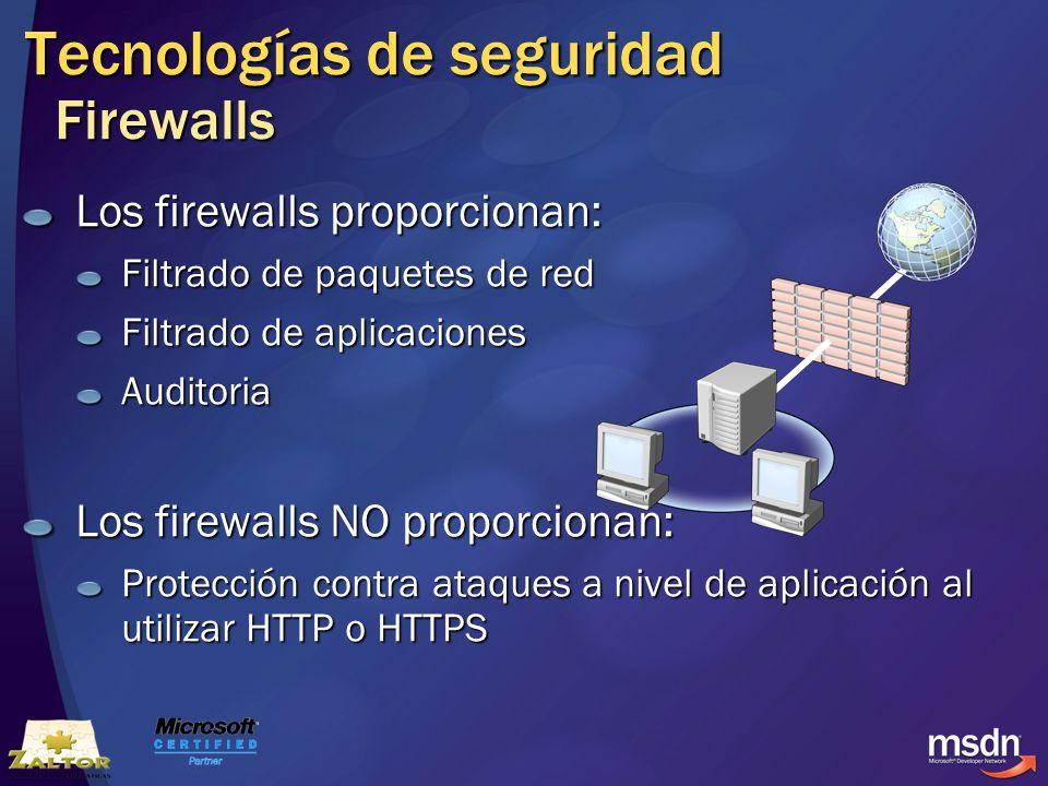 Tecnologías de seguridad Firewalls Los firewalls proporcionan: Filtrado de paquetes de red Filtrado de aplicaciones Auditoria Los firewalls NO proporc