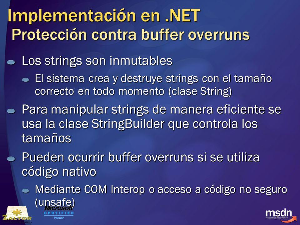 Implementación en.NET Protección contra buffer overruns Los strings son inmutables El sistema crea y destruye strings con el tamaño correcto en todo m
