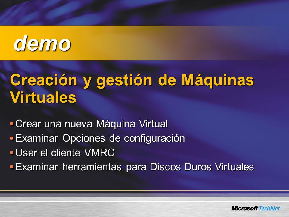 Creación y gestión de Máquinas Virtuales Creación y gestión de Máquinas Virtuales Crear una nueva Máquina Virtual Examinar Opciones de configuración Usar el cliente VMRC Examinar herramientas para Discos Duros Virtuales demo demo