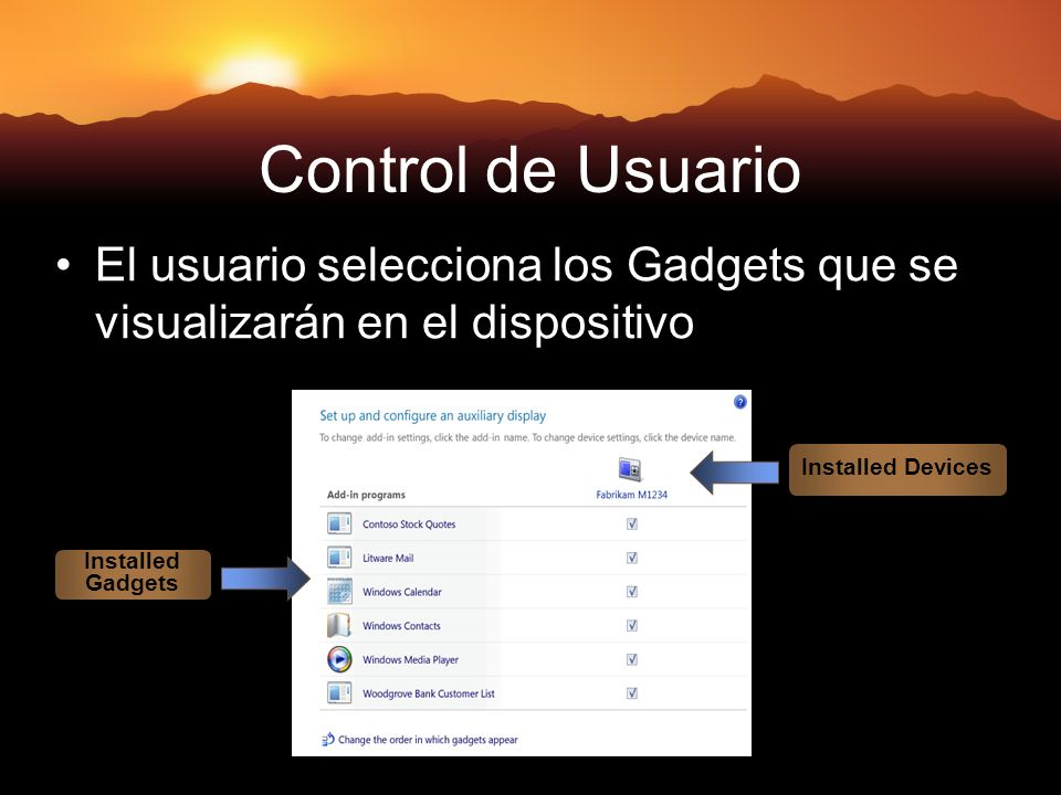 19 Control de Usuario El usuario selecciona los Gadgets que se visualizarán en el dispositivo Installed Gadgets Installed Devices