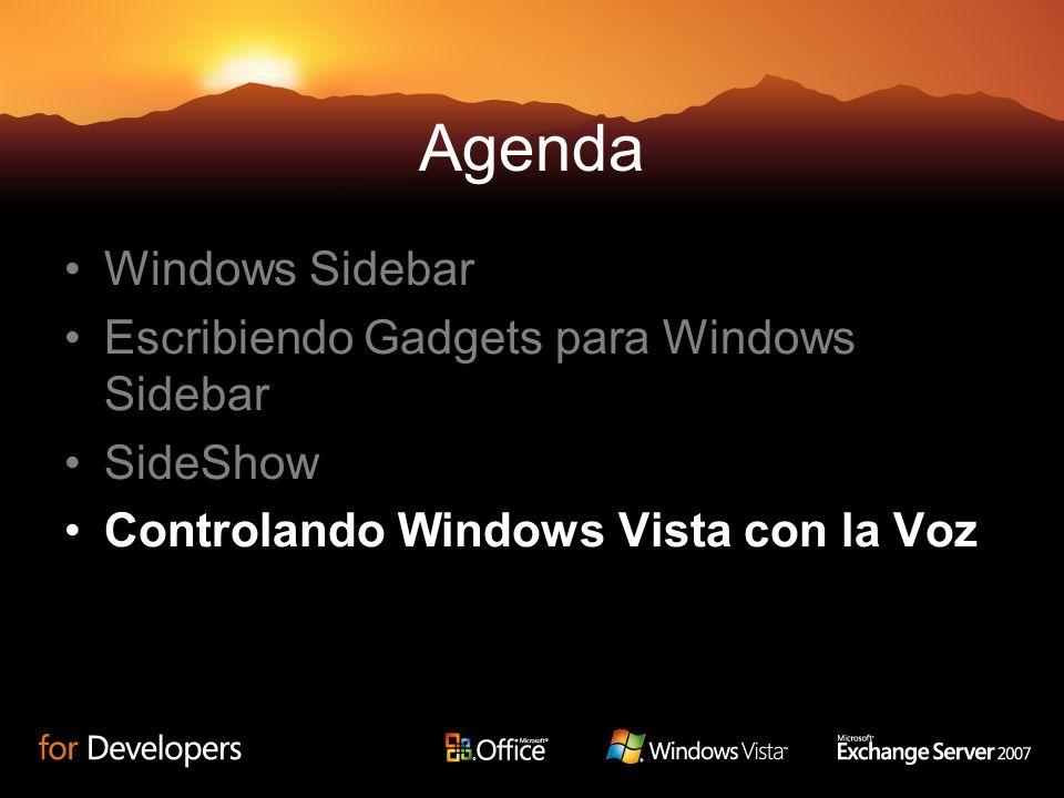 Agenda Windows Sidebar Escribiendo Gadgets para Windows Sidebar SideShow Controlando Windows Vista con la Voz