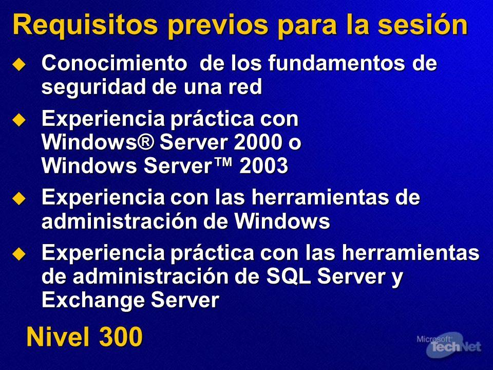 Requisitos previos para la sesión Conocimiento de los fundamentos de seguridad de una red Conocimiento de los fundamentos de seguridad de una red Expe