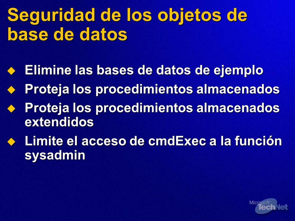 Seguridad de los objetos de base de datos Elimine las bases de datos de ejemplo Elimine las bases de datos de ejemplo Proteja los procedimientos almac