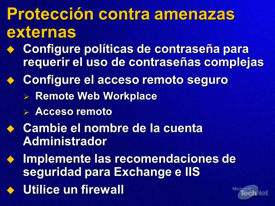 Protección contra amenazas externas Configure políticas de contraseña para requerir el uso de contraseñas complejas Configure políticas de contraseña