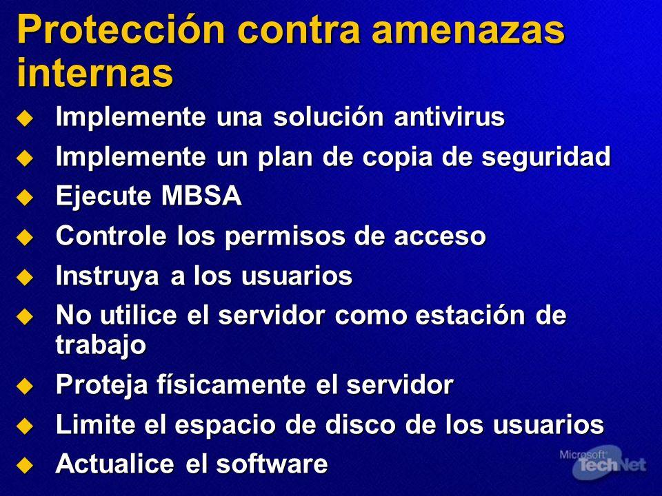 Protección contra amenazas internas Implemente una solución antivirus Implemente una solución antivirus Implemente un plan de copia de seguridad Imple