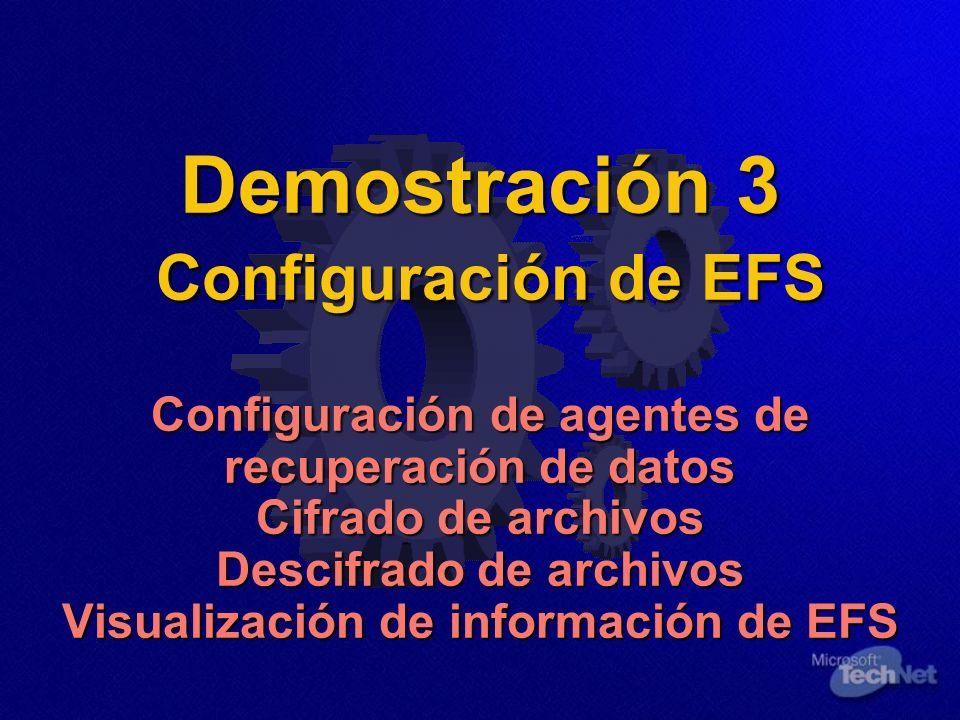 Demostración 3 Configuración de EFS Configuración de agentes de recuperación de datos Cifrado de archivos Descifrado de archivos Visualización de info