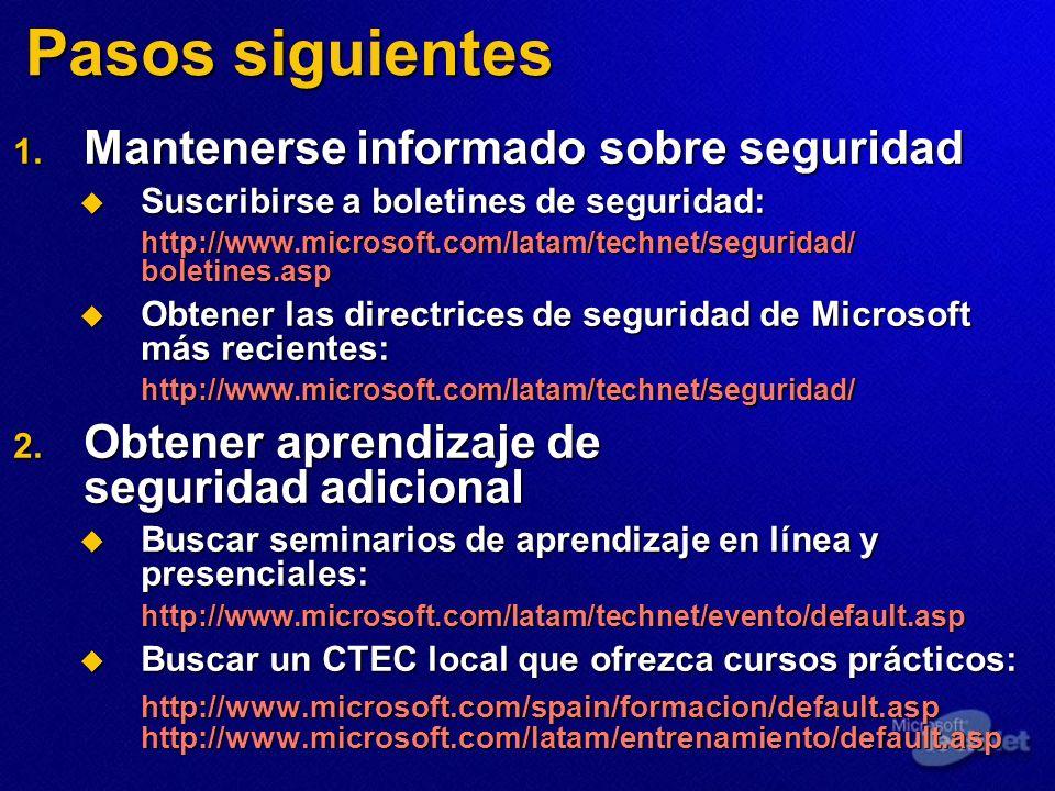 Pasos siguientes 1. Mantenerse informado sobre seguridad Suscribirse a boletines de seguridad: Suscribirse a boletines de seguridad: http://www.micros