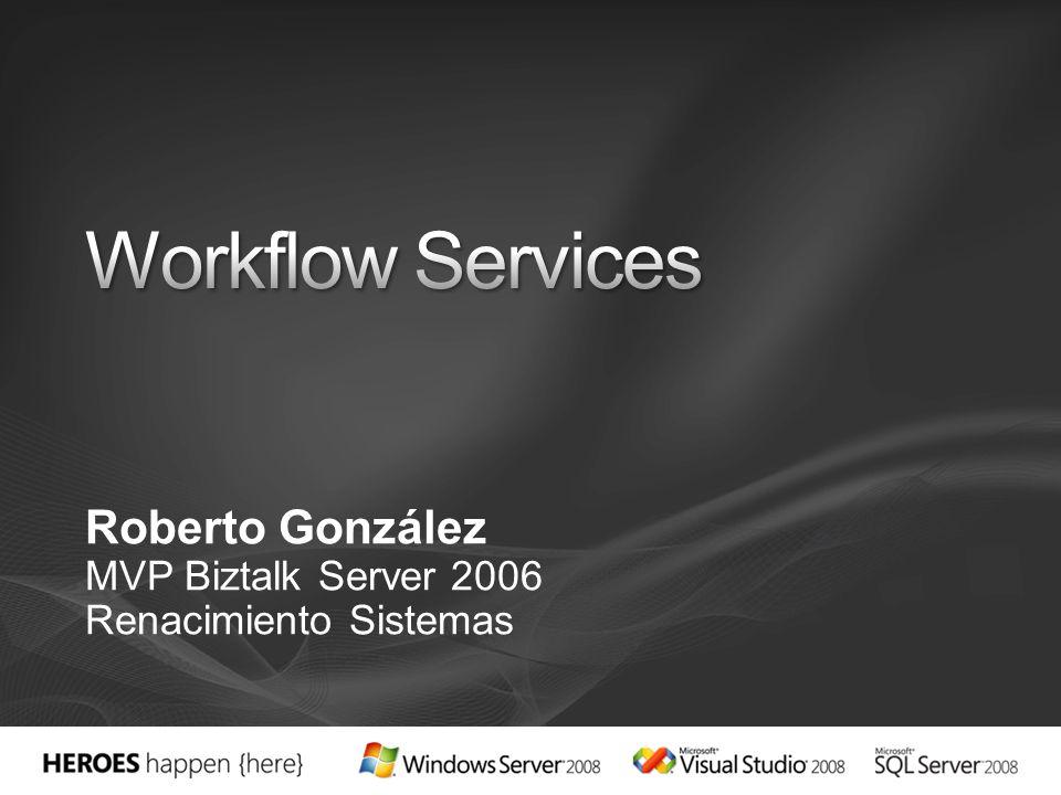 Roberto González MVP Biztalk Server 2006 Renacimiento Sistemas