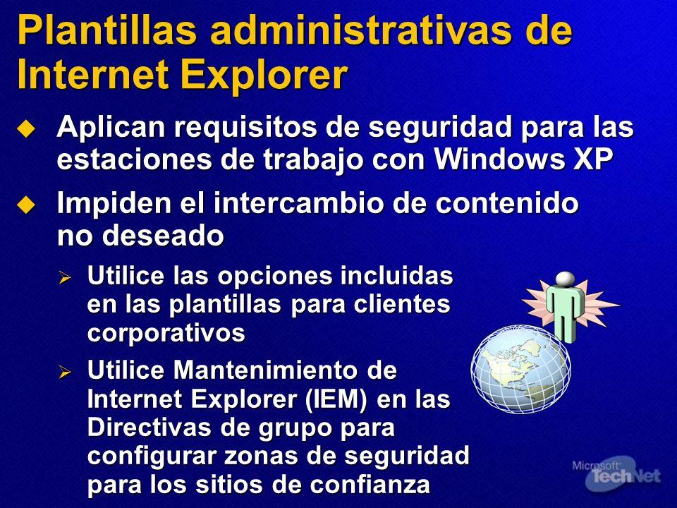 Plantillas administrativas de Internet Explorer Aplican requisitos de seguridad para las estaciones de trabajo con Windows XP Aplican requisitos de se