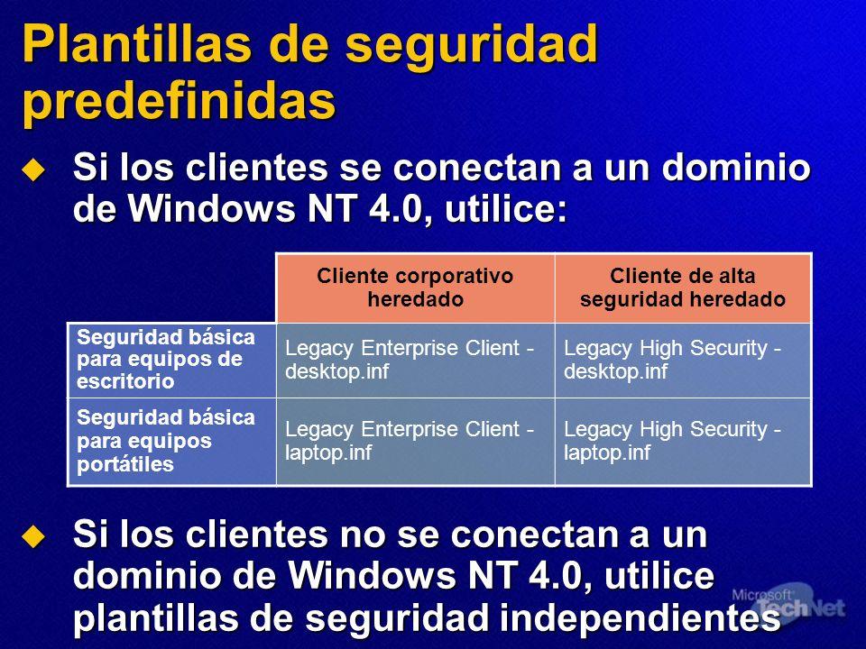 Plantillas de seguridad predefinidas Si los clientes se conectan a un dominio de Windows NT 4.0, utilice: Si los clientes se conectan a un dominio de