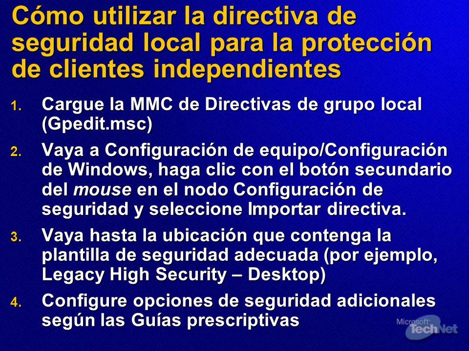 Cómo utilizar la directiva de seguridad local para la protección de clientes independientes 1. Cargue la MMC de Directivas de grupo local (Gpedit.msc)