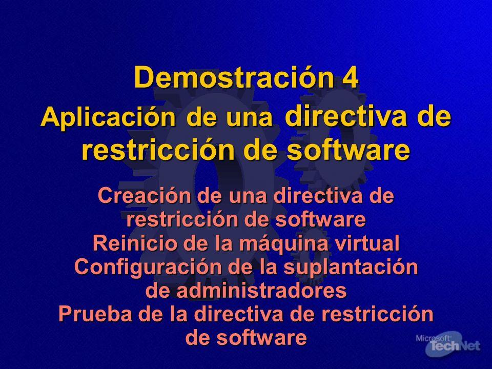 Demostración 4 Aplicación de una directiva de restricción de software Creación de una directiva de restricción de software Reinicio de la máquina virt