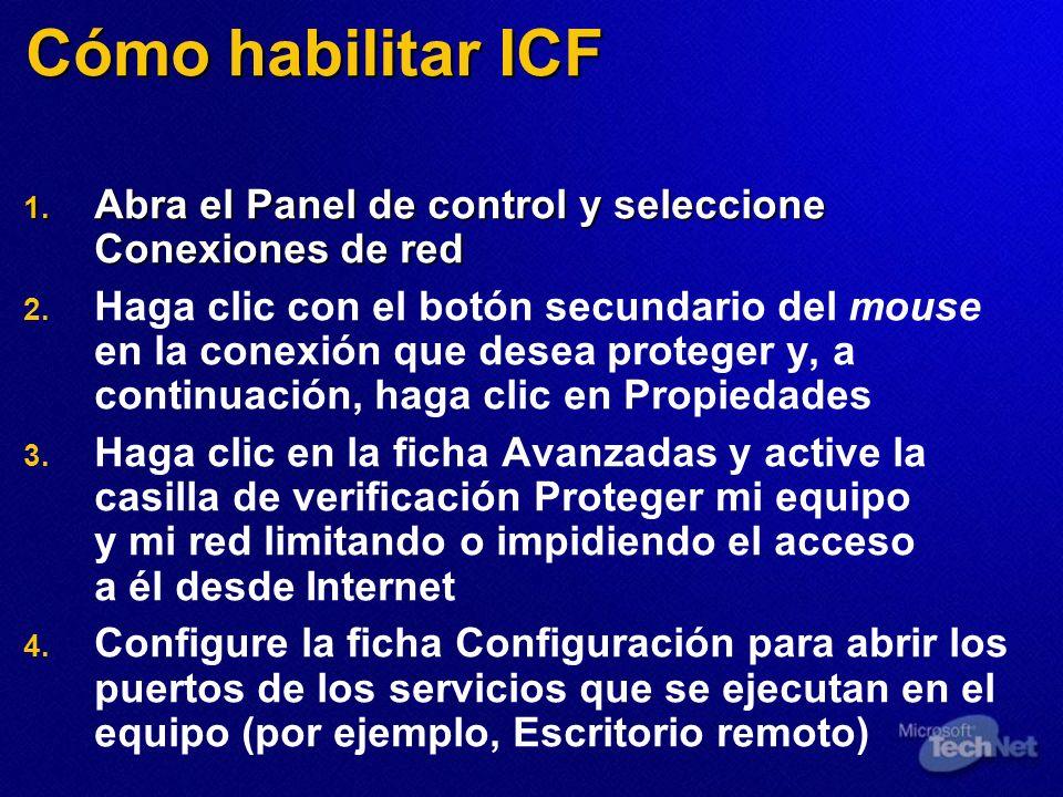 Cómo habilitar ICF 1. Abra el Panel de control y seleccione Conexiones de red 2. 2. Haga clic con el botón secundario del mouse en la conexión que des