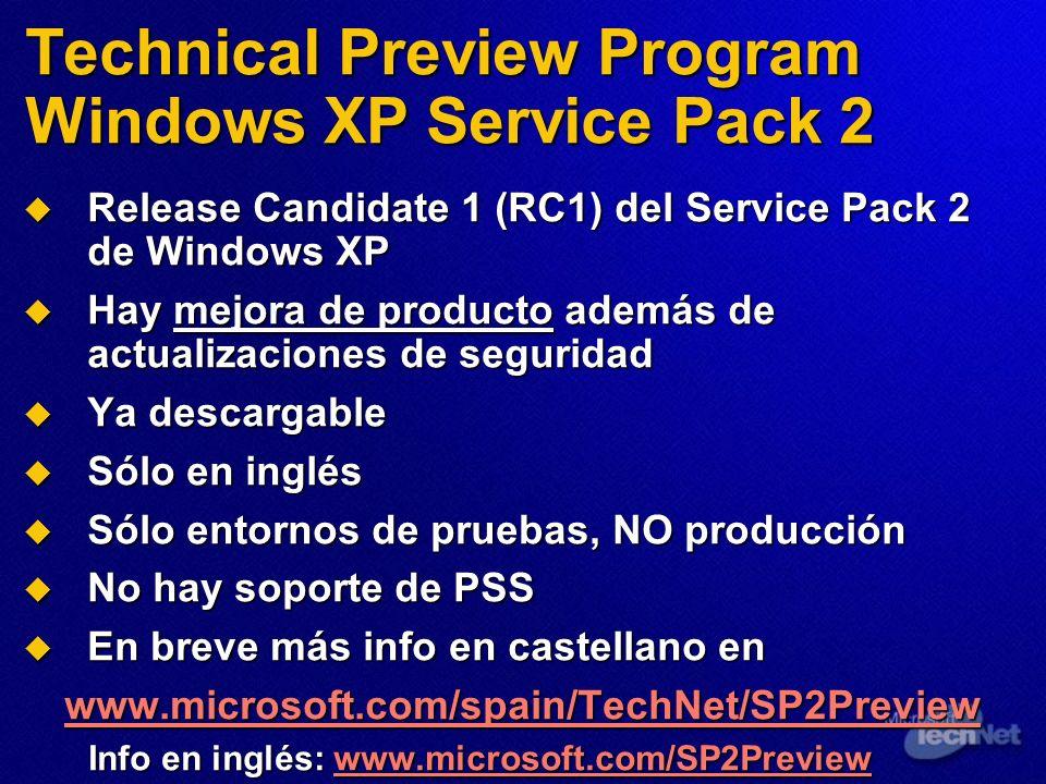 Technical Preview Program Windows XP Service Pack 2 Release Candidate 1 (RC1) del Service Pack 2 de Windows XP Release Candidate 1 (RC1) del Service P