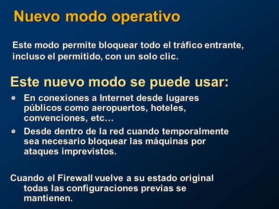 Nuevo modo operativo Este nuevo modo se puede usar: En conexiones a Internet desde lugares públicos como aeropuertos, hoteles, convenciones, etc… Desde dentro de la red cuando temporalmente sea necesario bloquear las máquinas por ataques imprevistos.
