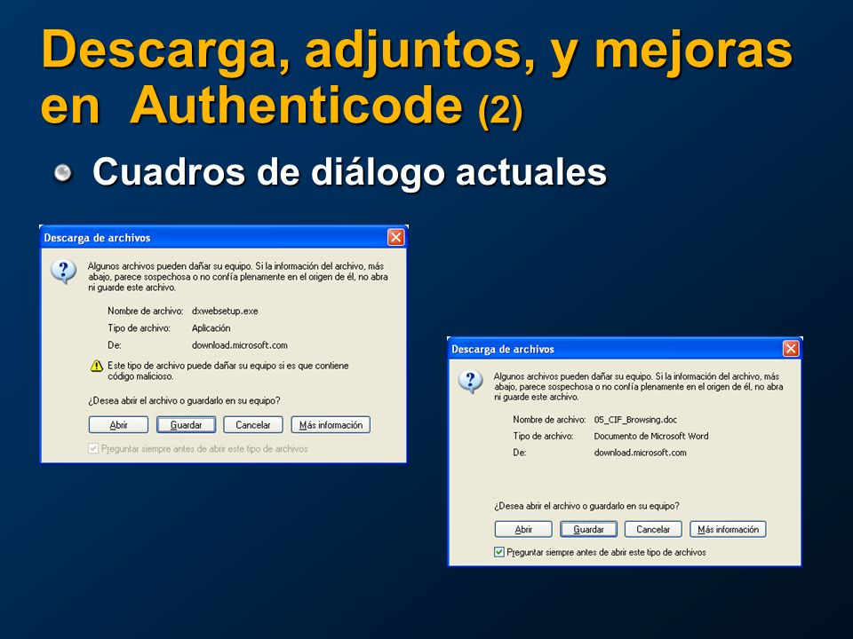 Cuadros de diálogo actuales Descarga, adjuntos, y mejoras en Authenticode (2)