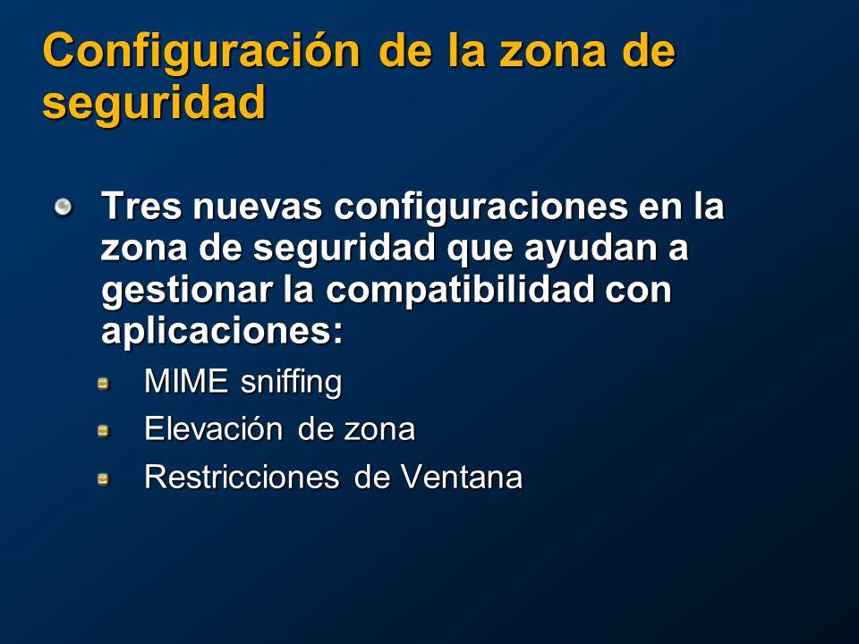 Tres nuevas configuraciones en la zona de seguridad que ayudan a gestionar la compatibilidad con aplicaciones: MIME sniffing Elevación de zona Restricciones de Ventana Configuración de la zona de seguridad