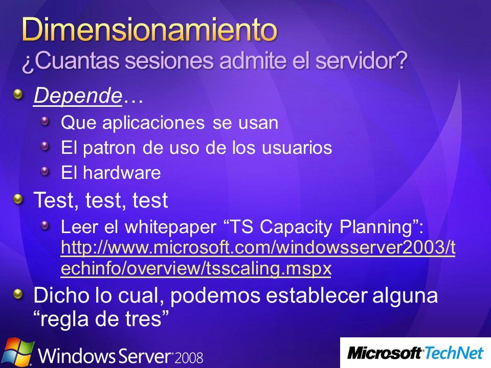 Depende… Que aplicaciones se usan El patron de uso de los usuarios El hardware Test, test, test Leer el whitepaper TS Capacity Planning: http://www.mi
