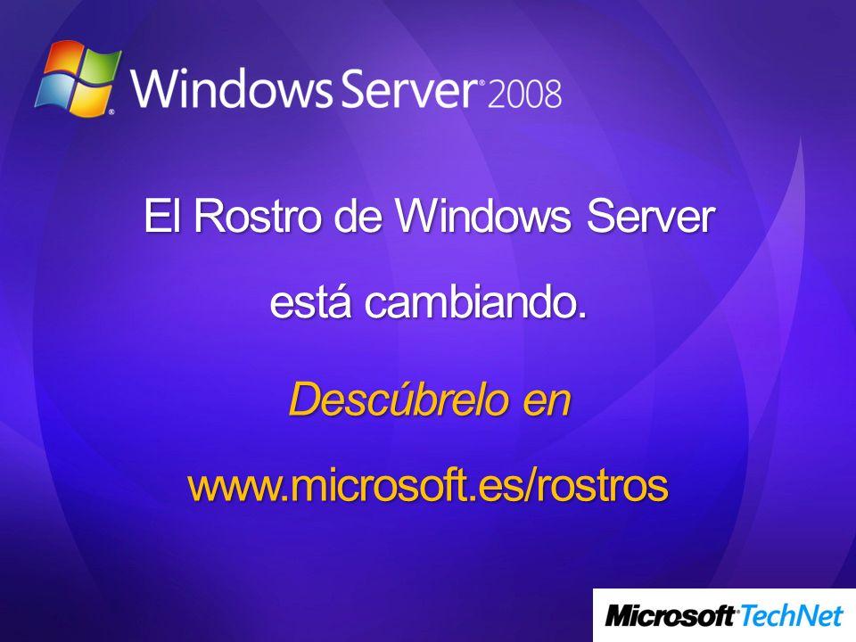 El Rostro de Windows Server está cambiando. Descúbrelo en www.microsoft.es/rostros