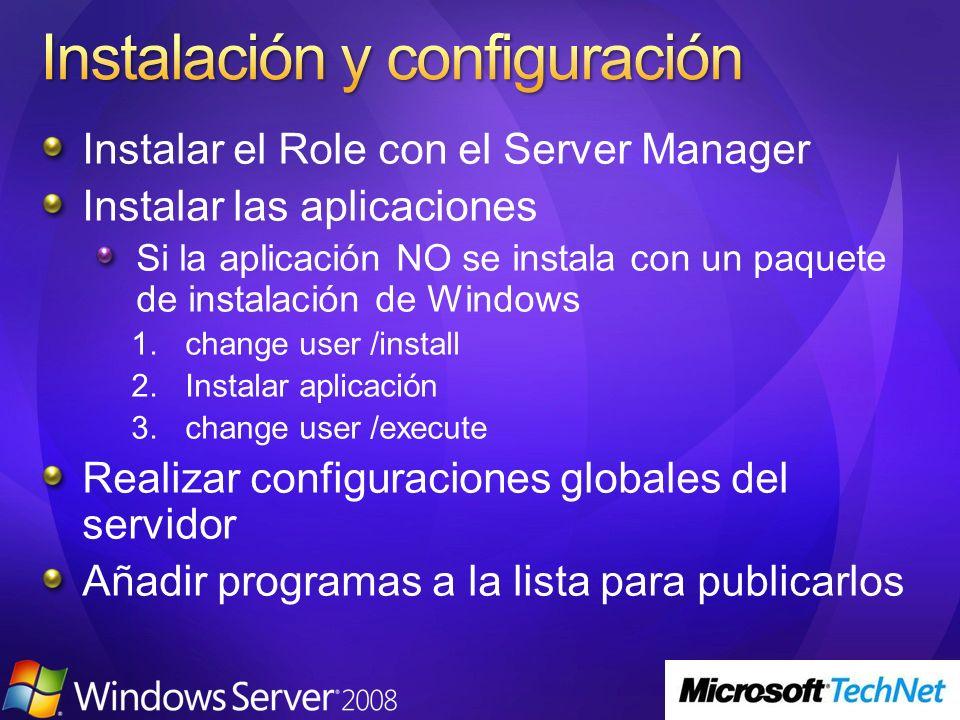 Instalar el Role con el Server Manager Instalar las aplicaciones Si la aplicación NO se instala con un paquete de instalación de Windows 1.change user