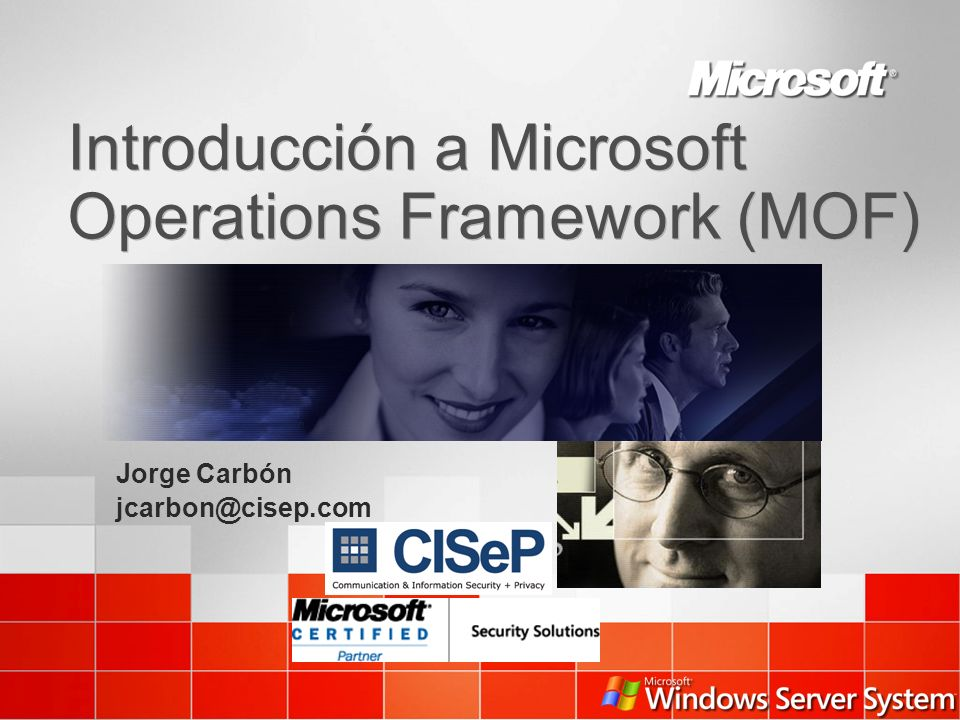 Agenda La importancia de las Operaciones Eficientes Microsoft Operations Framework (MOF) & IT Infrastructure Library (ITIL) MOF en detalle Process Model Risk Model Team Model Propuesta de Microsoft Services
