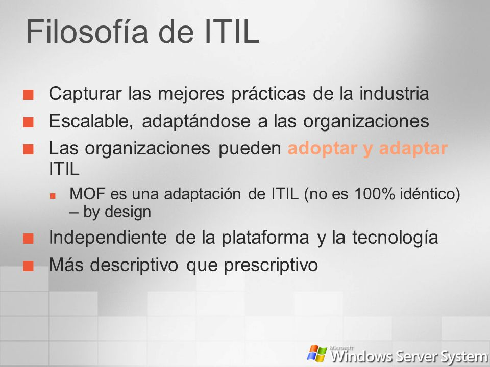 References Microsoft Operations Framework (MOF) www.microsoft.com/mof ITIL www.itil.co.uk Microsoft Solutions for Management (MSM) http://www.microsoft.com/solutions/msm/ Microsoft Solution Accelerators http://www.microsoft.com/resources/practices/default.mspx http:// www.microsoft.com/downloads http:// www.microsoft.com/downloads Microsoft Services Offerings http://www.microsoft.com/services/microsoftservices/offe.mspx