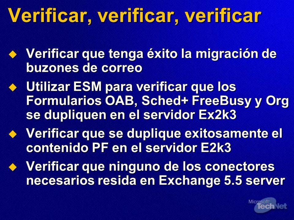 Verificar, verificar, verificar Verificar que tenga éxito la migración de buzones de correo Verificar que tenga éxito la migración de buzones de corre