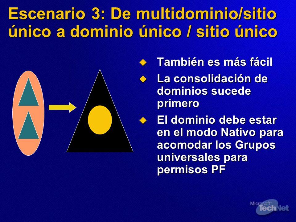 Escenario 3: De multidominio/sitio único a dominio único / sitio único También es más fácil También es más fácil La consolidación de dominios sucede p