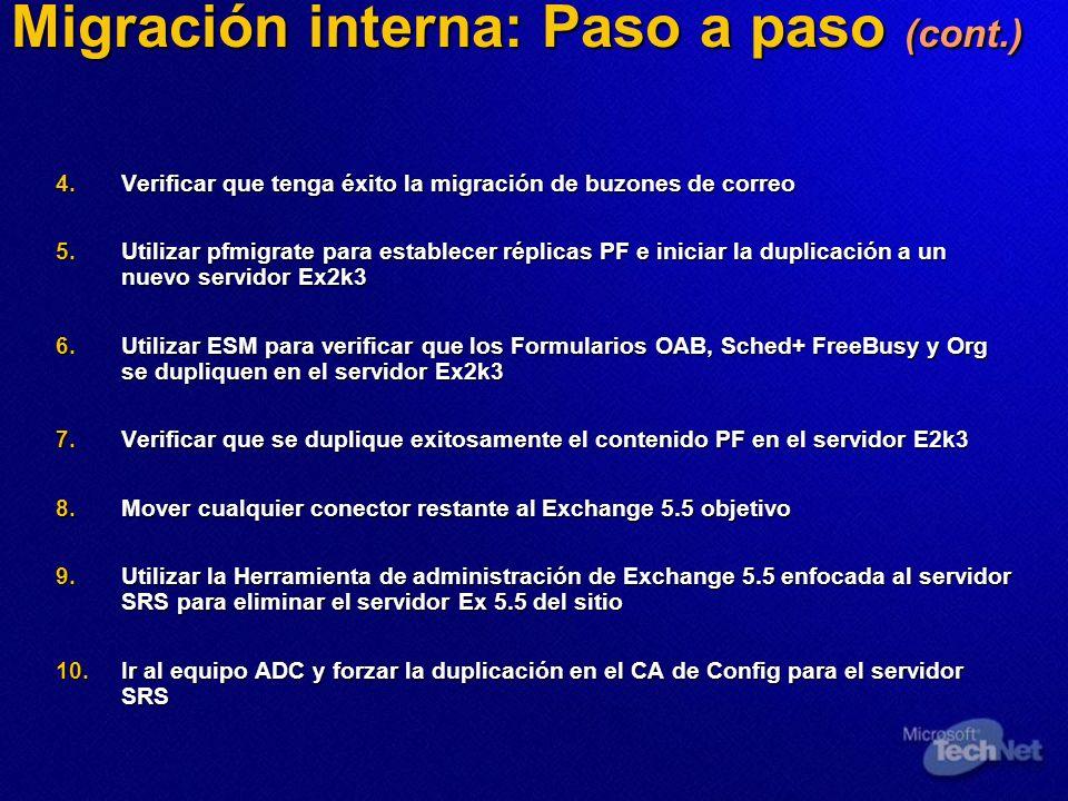 Migración interna: Paso a paso (cont.) 4.Verificar que tenga éxito la migración de buzones de correo 5.Utilizar pfmigrate para establecer réplicas PF