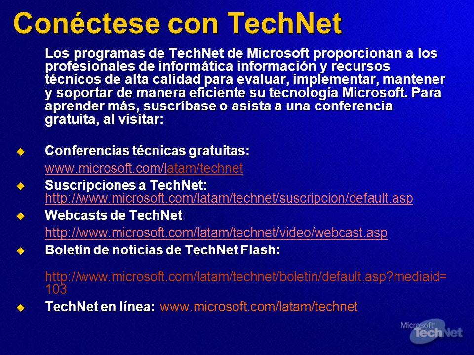 Conéctese con TechNet Los programas de TechNet de Microsoft proporcionan a los profesionales de informática información y recursos técnicos de alta ca