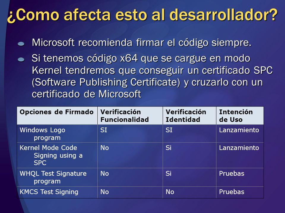 ¿Como afecta esto al desarrollador? Microsoft recomienda firmar el código siempre. Si tenemos código x64 que se cargue en modo Kernel tendremos que co