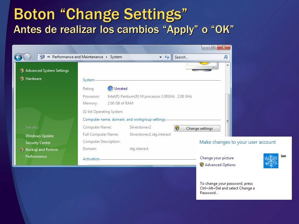 Boton Change Settings Antes de realizar los cambios Apply o OK