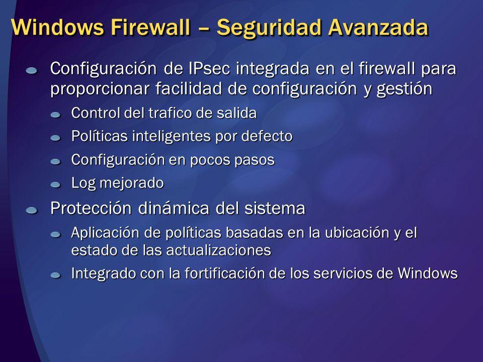Configuración de IPsec integrada en el firewall para proporcionar facilidad de configuración y gestión Control del trafico de salida Políticas intelig