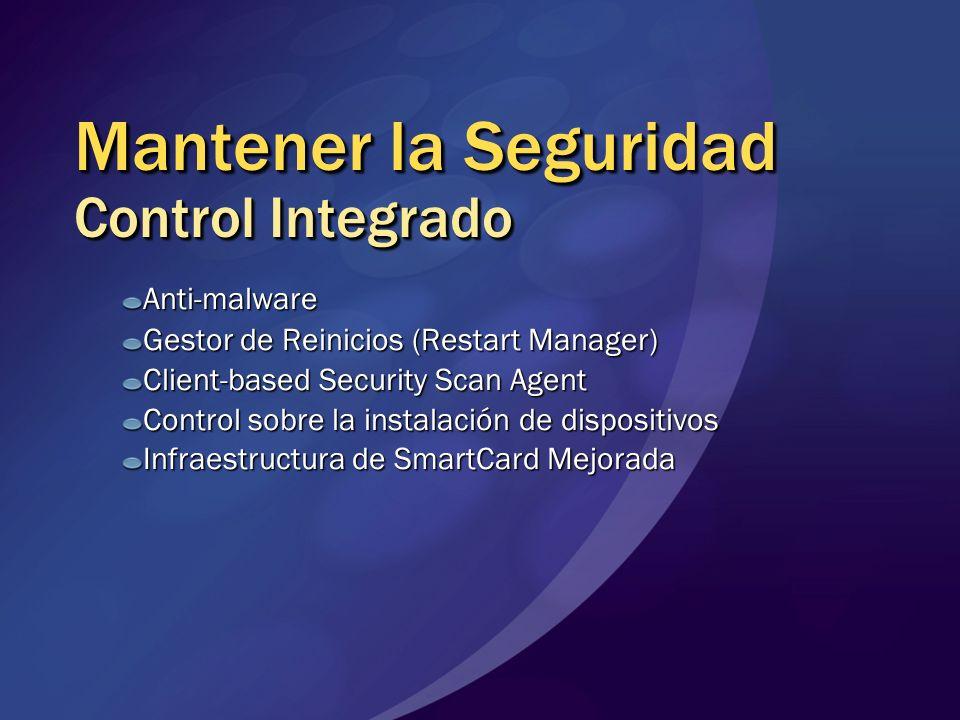 Mantener la Seguridad Control Integrado Anti-malware Gestor de Reinicios (Restart Manager) Client-based Security Scan Agent Control sobre la instalaci