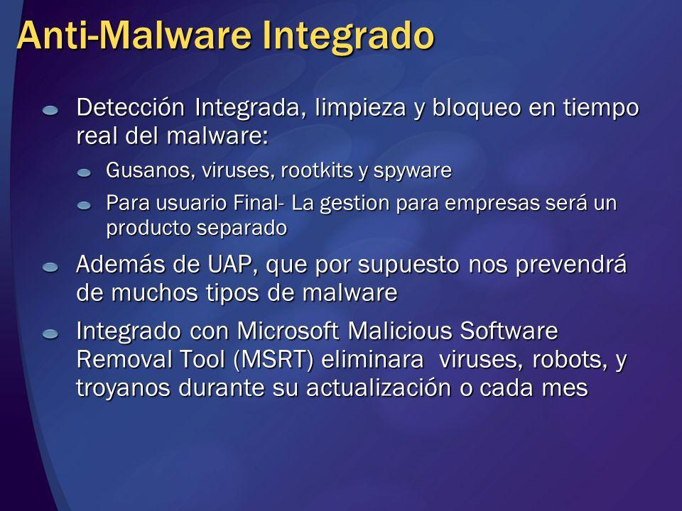 Anti-Malware Integrado Detección Integrada, limpieza y bloqueo en tiempo real del malware: Gusanos, viruses, rootkits y spyware Para usuario Final- La