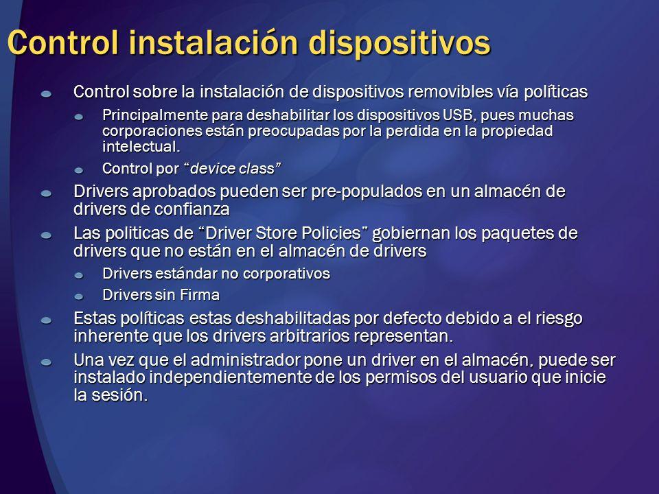 Control instalación dispositivos Control sobre la instalación de dispositivos removibles vía políticas Principalmente para deshabilitar los dispositiv