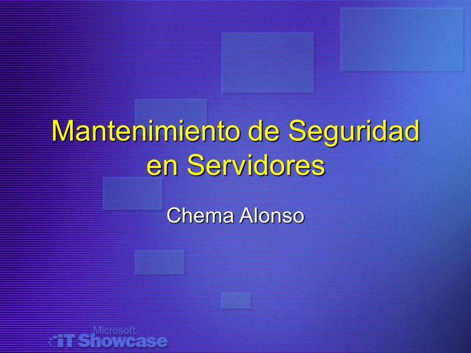 Mantenimiento de Seguridad en Servidores Chema Alonso