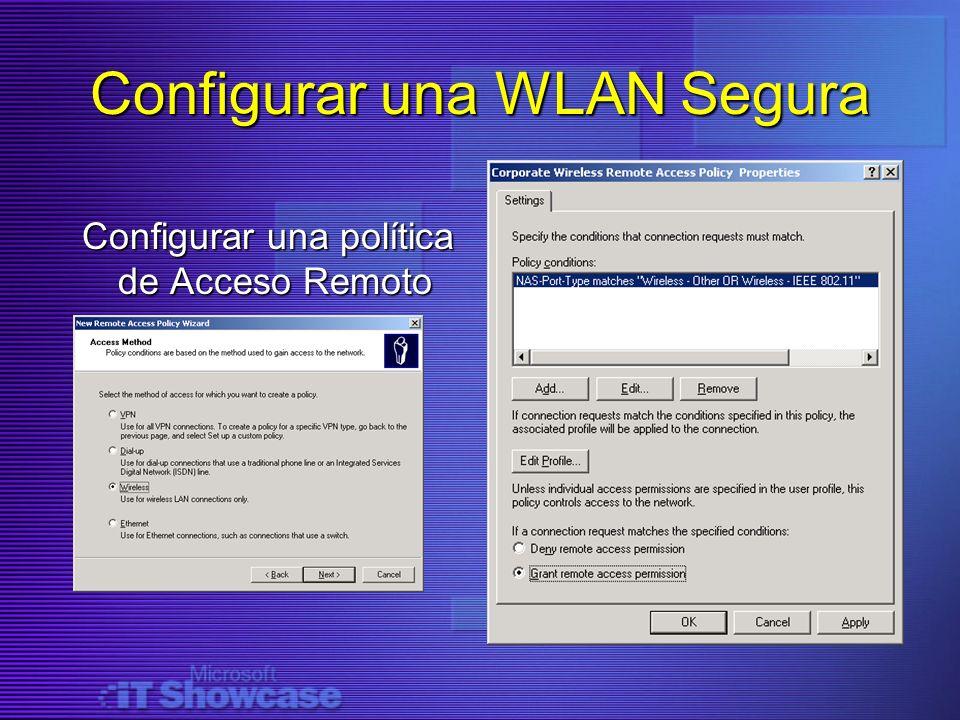 Configurar una WLAN Segura Configurar una política de Acceso Remoto