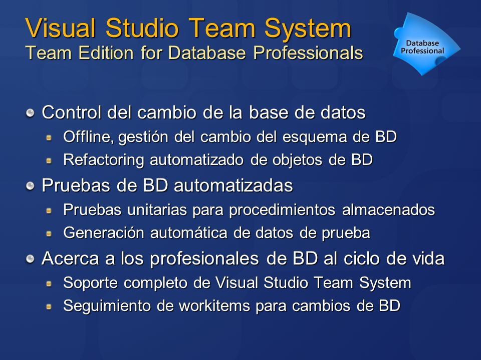 Visual Studio Team System Team Edition for Database Professionals Control del cambio de la base de datos Offline, gestión del cambio del esquema de BD