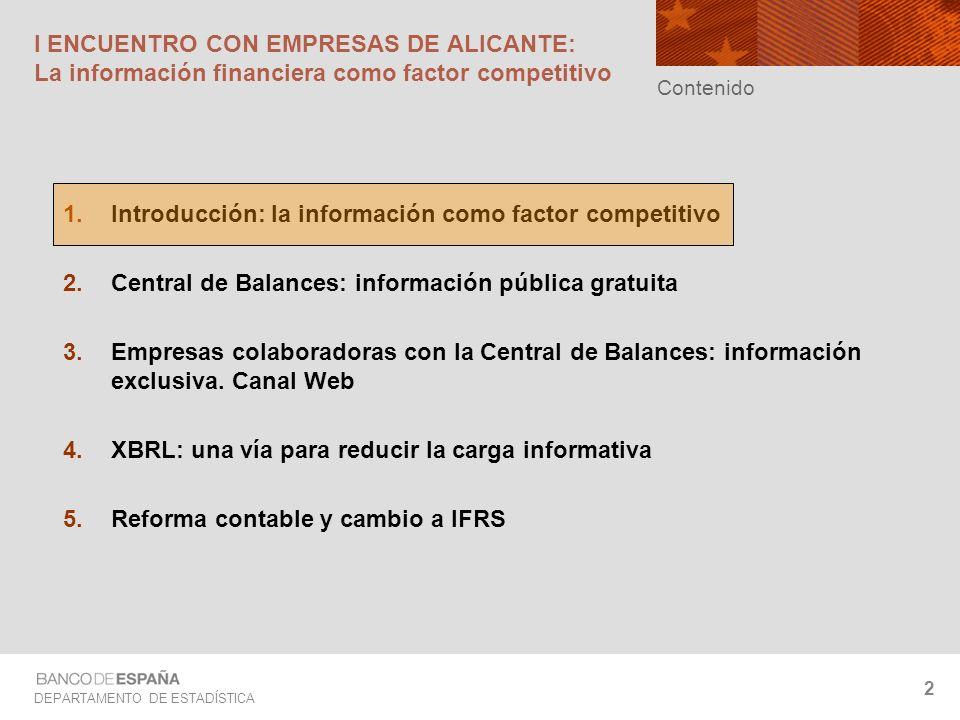 DEPARTAMENTO DE ESTADÍSTICA 2 I ENCUENTRO CON EMPRESAS DE ALICANTE: La información financiera como factor competitivo Introducción: la información com